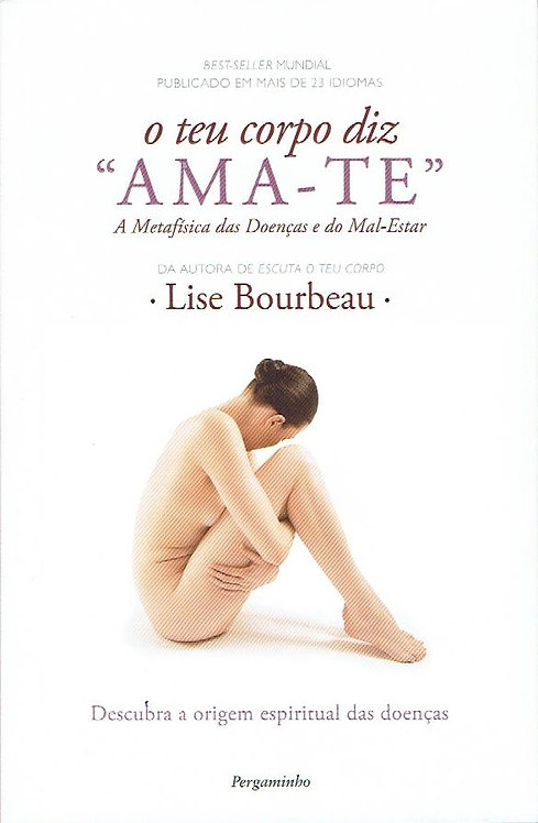 "O Teu Corpo Diz ""Ama-te"" de Lise Bourbeau"