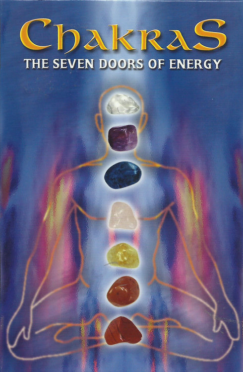 Chakras - The Seven Doors of Energy