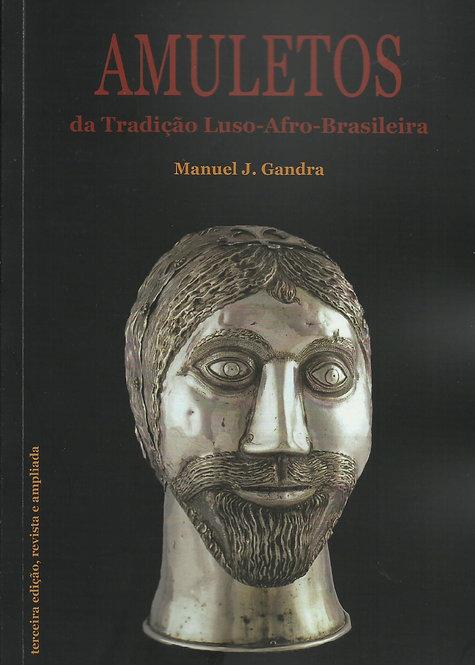Amuletos da Tradição Luso-Afro-Brasileira de Manuel J. Gandra