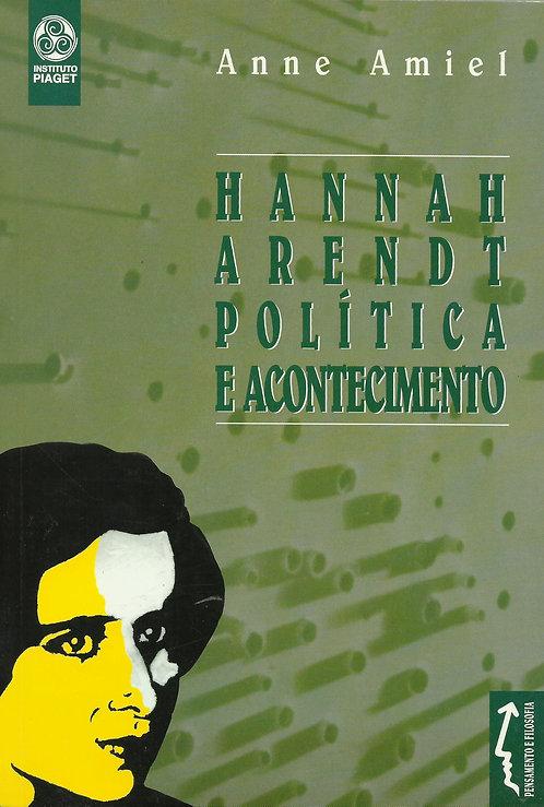Hannah Arendt, Política e Acontecimento de Anne Amiel