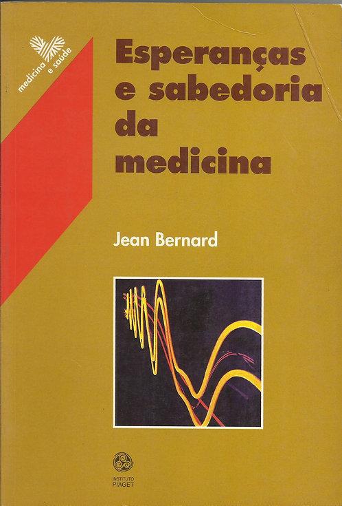 Esperanças e Sabedoria da Medicina de Jean Bernard