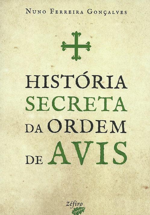 História Secreta da Ordem de Avis de Nuno Ferreira Gonçalves
