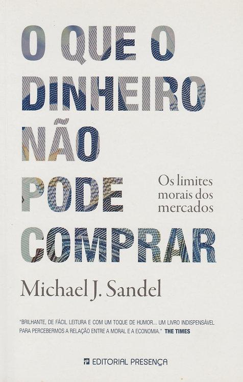 O que o Dinheiro Não Pode Comprar de Michael J. Sandel