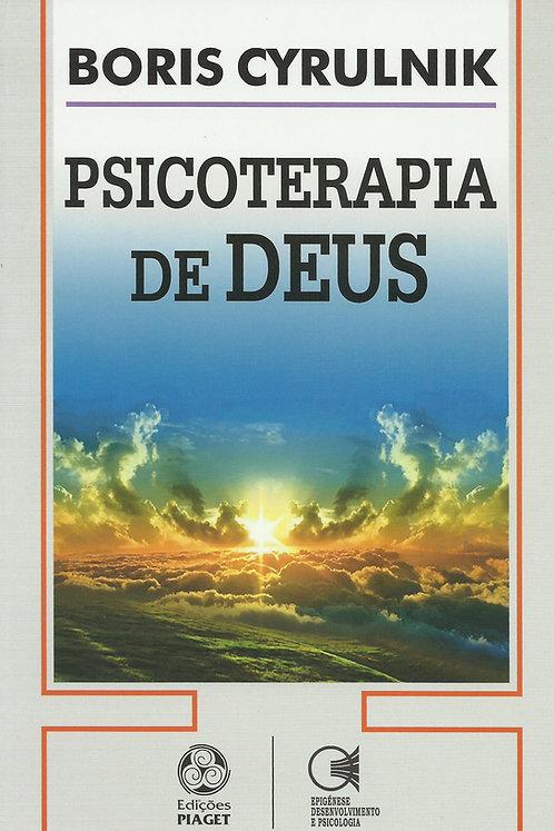 Psicoterapia de Deus A Fé como resiliência de Boris Cyrulnik