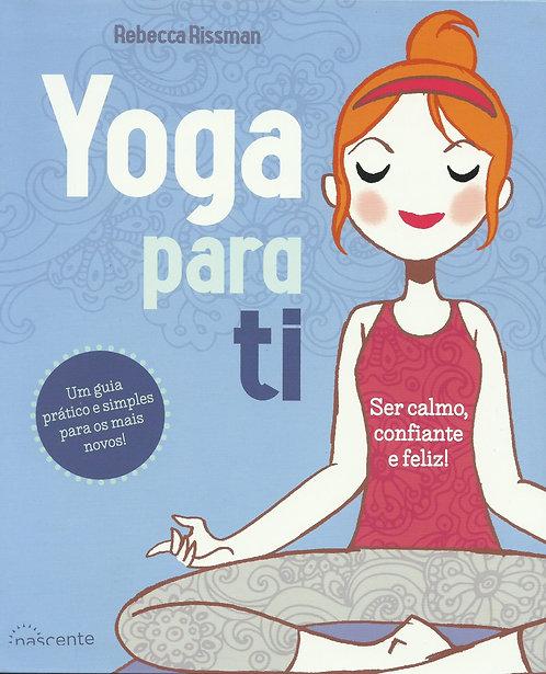 Yoga para Ti Ser calmo, confiante e feliz! de Rebecca Rissman