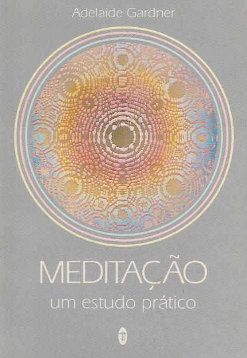Meditação - Um Estudo Prático de Adelaide Gardner