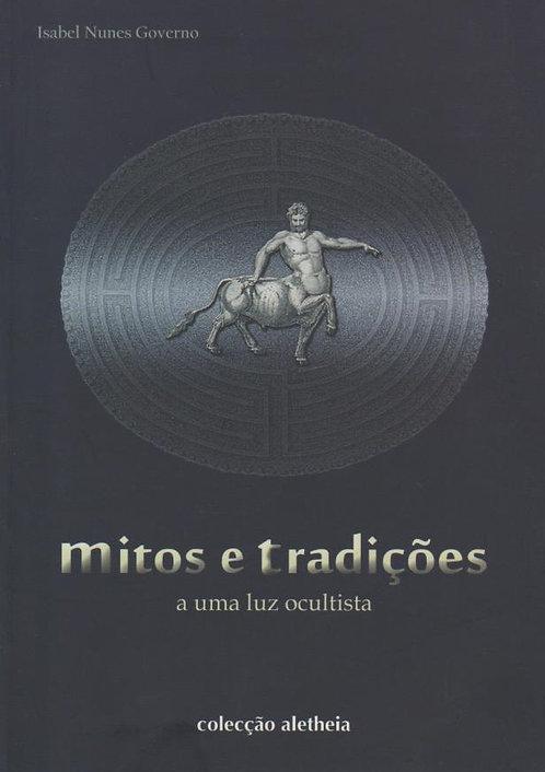 Mitos e Tradições a Uma Luz Ocultista  de Isabel Nunes Governo