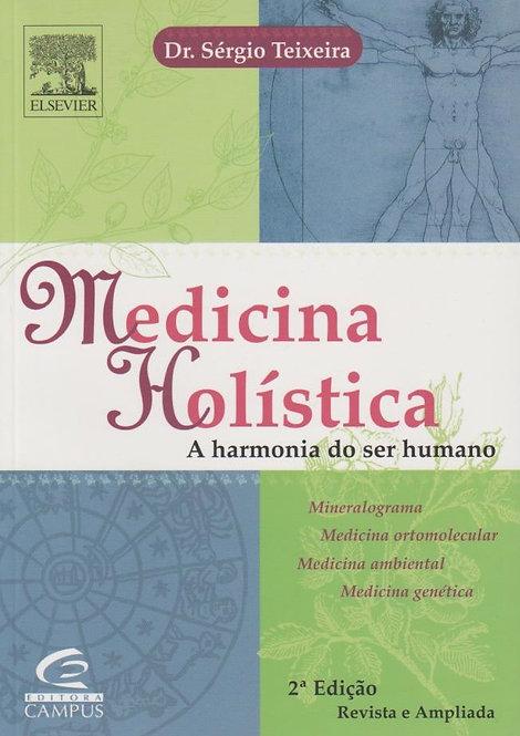 Medicina Holistíca -  A Harmonia Do Ser Humano de Sérgio Teixeira