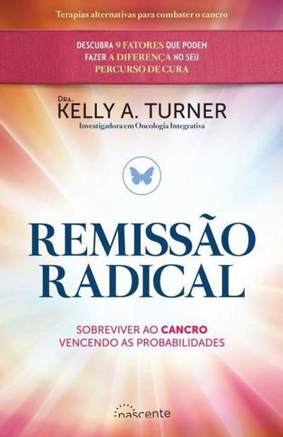 Remissão Radical, Kelly A. Turner