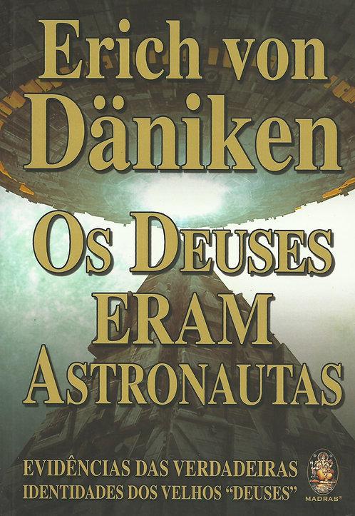 Os Deuses Eram Astronautas de Erich Von Däniken