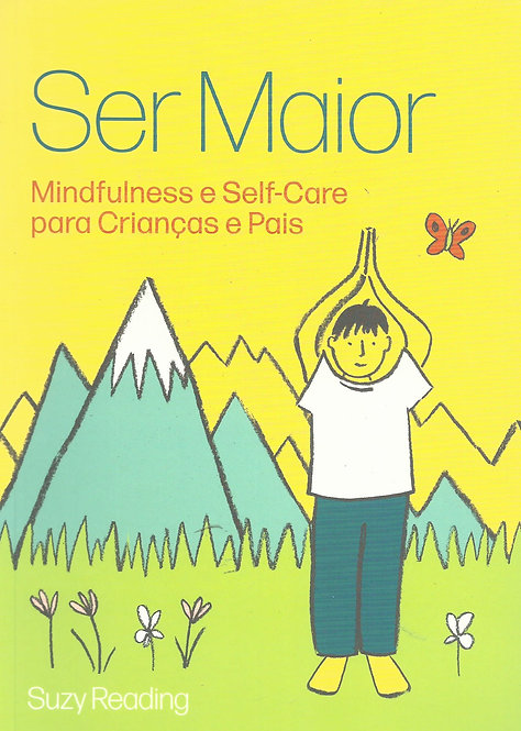 Ser Maior Mindfulness e Self-Care para Crianças e Pais de Suzy Reading