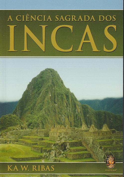 A Ciência Sagrada Dos Incas de Ka W. Ribas