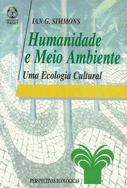 Humanidade e Meio Ambiente Uma ecologia cultural de Ian G. Simmons