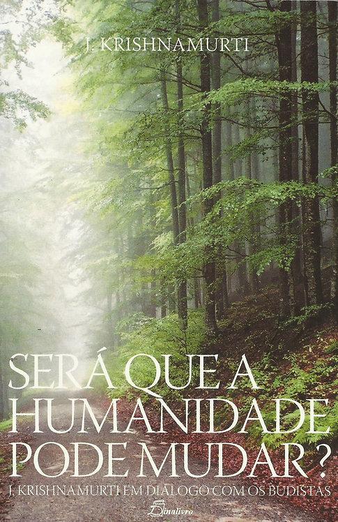 Será que a Humanidade Pode Mudar? de J. Krishnamurti