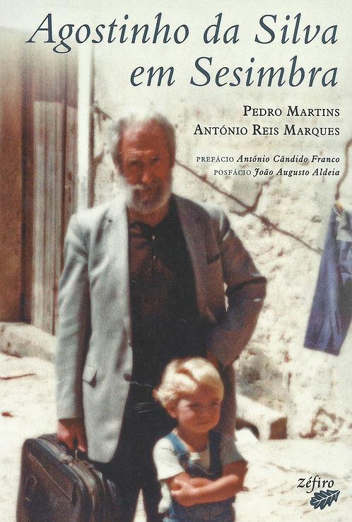 Agostinho da Silva em Sesimbra de Pedro Martins e António Reis Marques