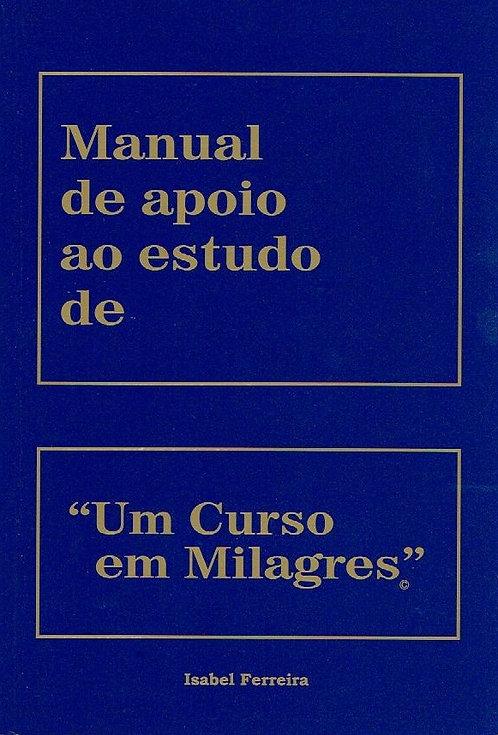 """Manual de Apoio ao Estudo de """"Um Curso em Milagres"""" de Isabel Ferreira"""