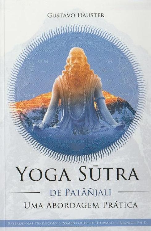 Yoga Sutra de Patanjali, Uma Abordagem Prática de Gustavo Dauster