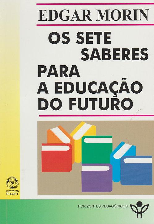 Os Sete Saberes para a Educação do Futuro de Edgar Morin