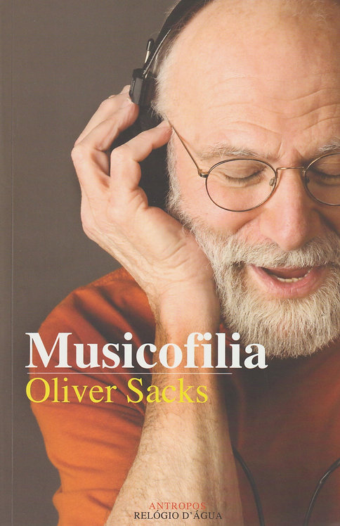 Musicofilia Histórias sobre a Música e o Cérebro de Oliver Sacks