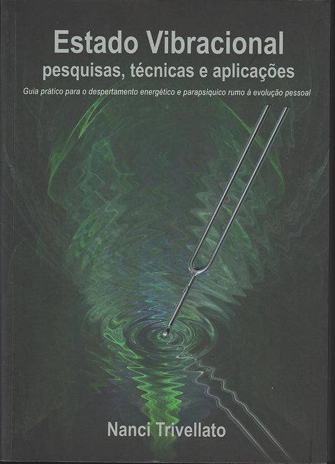 Estado Vibracional: pesquisas, técnicas e aplicações de Nanci Trivellato