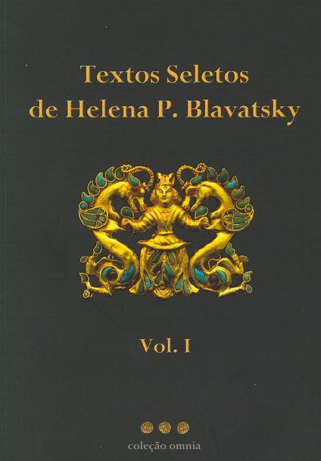 Textos Seletos de Helena P. Blavatsky - Volume I de Helena P. Blavatsky