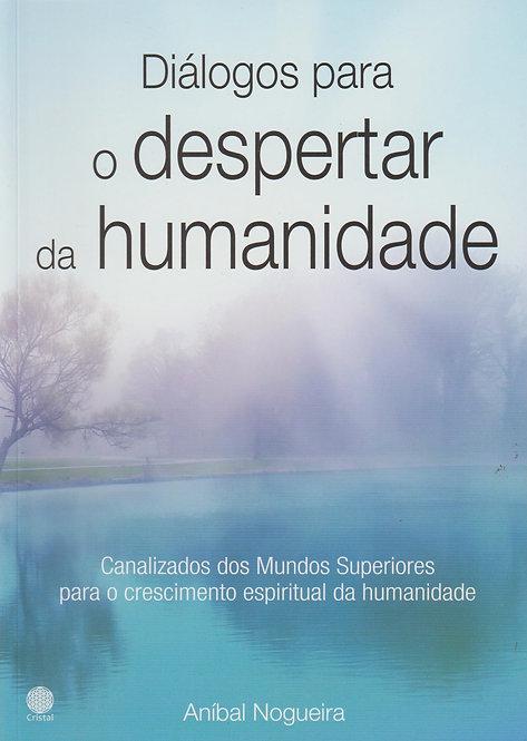Diálogos para o Despertar da Humanidade de Aníbal Nogueira