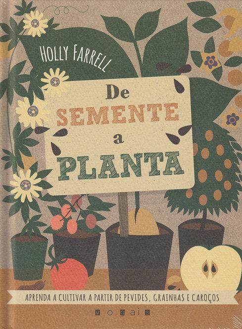 De Semente a Planta de Holly Farrell