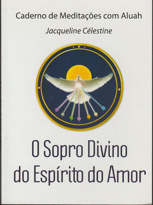 Caderno de Meditações com Aluah - O Sopro Divino do Espírito do Amor