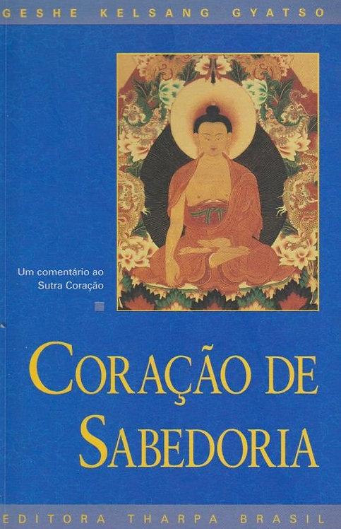 Coração de Sabedoria Um comentário ao sutra coração de Geshe Kelsang Gyatso