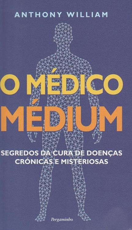O Médico Médium de Anthony William