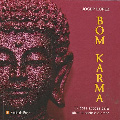 Bom Karma 77 boas acções para atrair a sorte e o amor de Josep López Romero