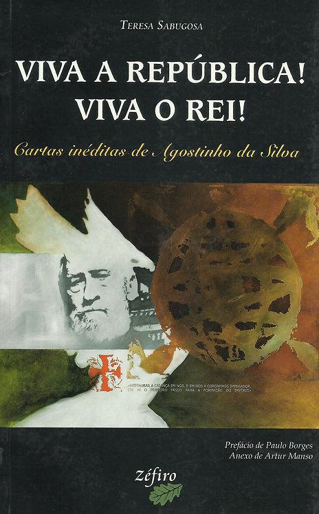 Viva a República! Viva o Rei! Cartas Inéditas de Agostinho Da Silva