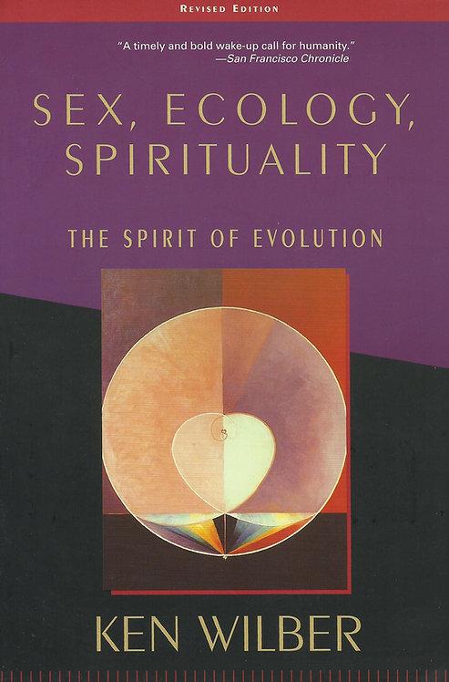 Sex, Ecology.Spirituality The Spirit Of Evolution de Ken Wilber