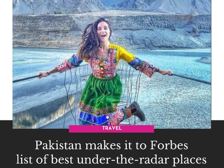 Pakistan makes it to the Forbe's list of Best Under the Radar Places to Visit in 2020