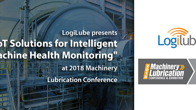 "LogiLube presents ""IIoT Solutions for Intelligent Machine Health Monitoring"" at 2018 Machi"