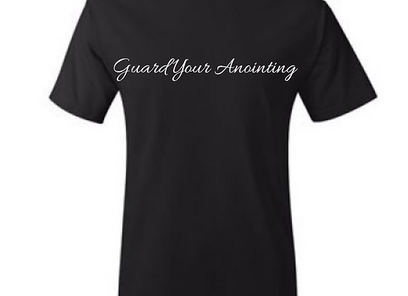 """""""Guard Your Anointing"""" Tee"""