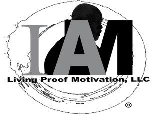 """Living Proof Motivation:  Changing Lives, One Day at a Time"""
