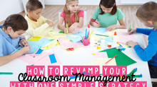 How to Revamp Your Classroom Management with One Simple Strategy