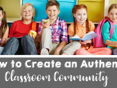 How to Create an Authentic Classroom Community