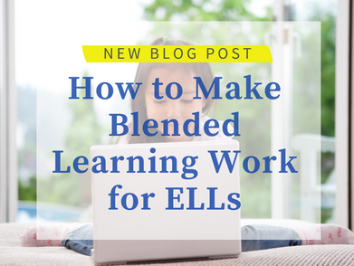How can you make blended learning work for ELLs?