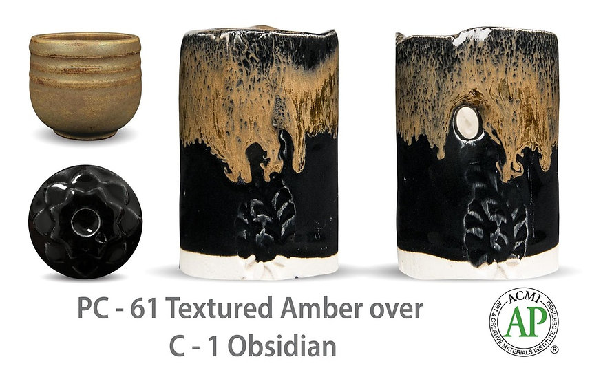 PC-61 Textured Amber OVER C-1 Obsidian Glazes