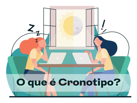 CRONOTIPO: Entenda as variações dos nossos ritmos circadianos