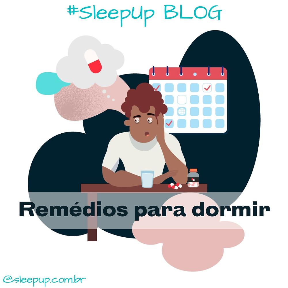 Blog da SleepUp: Quando tomar remédios para tratar insônia