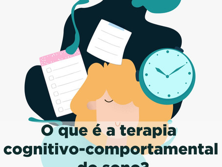 O que é a terapia cognitivo-comportamental do sono?