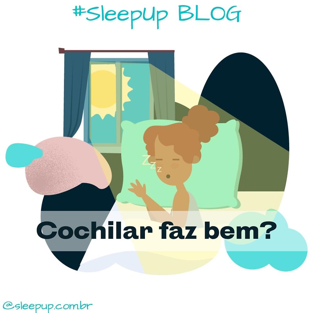 SleepUp Blog: Cochilos, benefícios e perigos