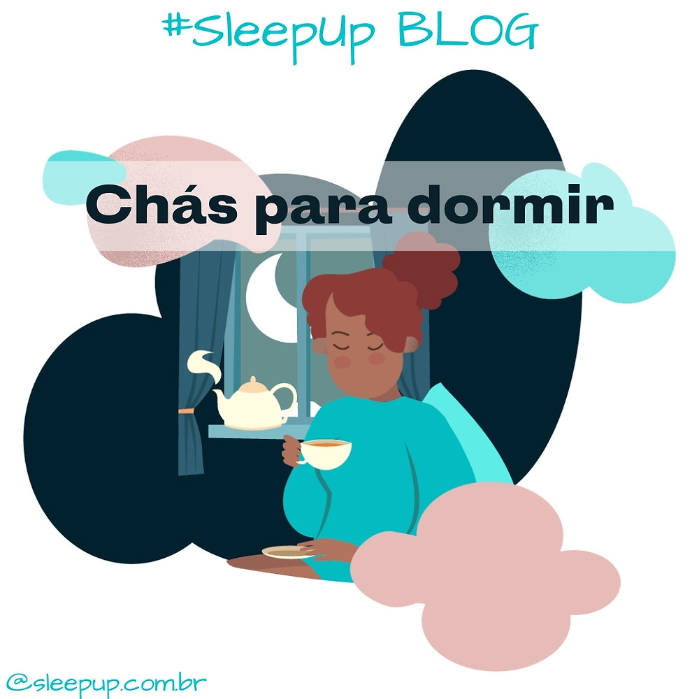 SleepUp Blog: Chás para dormir