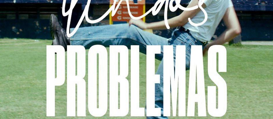 LINDOS PROBLEMAS by MALENA VILLA