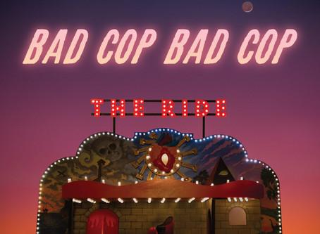 THE RIDE by BAD COP / BAD COP