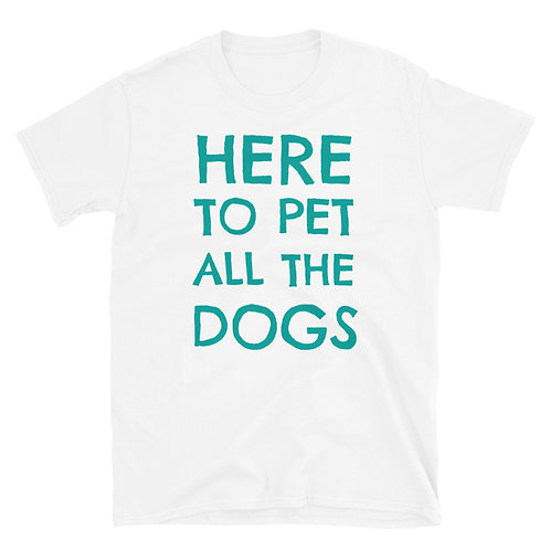 Here for the Dogs tee