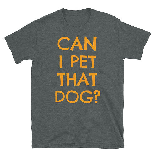 Can I Pet That Dog tee